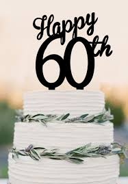 60 cake topper acrylic happy 60th cake topper 60 years anniversary cake topper