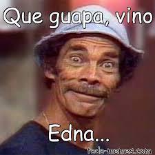 Edna Meme - arraymeme de que guapa vino edna