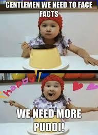 Pudding Meme - image 112636 giga pudding know your meme