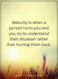 best 25 maturity quotes ideas on quotes