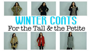 winter coats for the tall the petite youtube