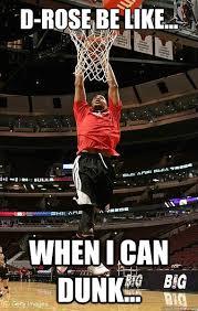 Derrick Rose Injury Meme - d rose be like when i can dunk derrick rose quickmeme