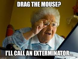 Exterminator Meme - grandma finds the internet meme imgflip