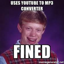 uses youtube to mp3 converter fined bad luck brian meme generator
