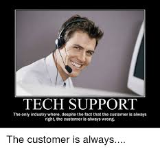 Tech Support Memes - tech support the only industry where despite the fact that the