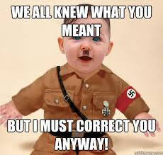 Correct Grammar Meme - the grammarhammer grammar nazi know your meme