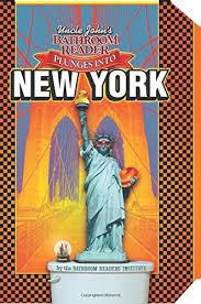 Uncle John Bathroom Reader Uncle John U0027s Bathroom Reader Plunges Into New York Uncle John U0027s