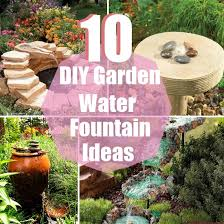 Garden Water Fountains Ideas 10 Diy Garden Water Ideas Diycozyworld Home