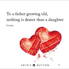 Anniversary Wishes To Daughter And 31 Beautiful Father Daughter Quotes To Share Spirit Button