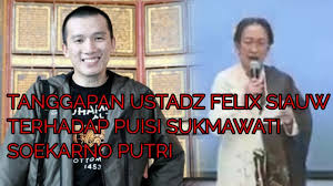 Puisi Sukmawati 18 25 Mb Tanggapan Ustadz Felix Siauw Terhadap Puisi Sukmawati