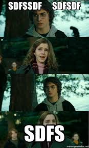 Sdfsdf Meme - sdfssdf sdfsdf sdfs harry hermione scare tactic meme generator