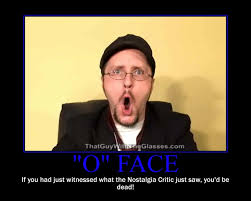 O Face Meme - nostalgia critic s o face by comptech224 on deviantart