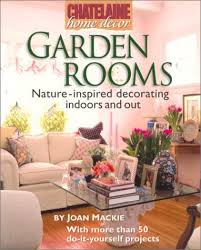 Nature Inspired Home Decor Garden Rooms Nature Inspired Decorating Indoors And Out By Joan