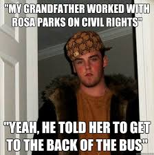 Rosa Parks Meme - my grandfather worked with rosa parks on civil rights yeah he