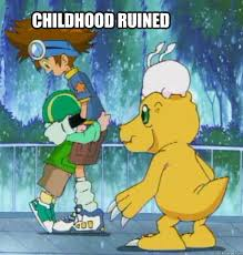 Ruined Childhood Meme - childhood ruined digimon quickmeme