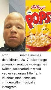 Smh Meme - corn sweet crispy cereal smh meme memes donaldtrump 2017
