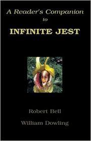 Seeking Infinite Jest A Reader S Companion To Infinite Jest William C Dowling Robert