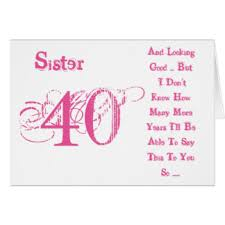 sisters 40th birthday cards greeting u0026 photo cards zazzle