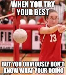 Your The Best Meme - volleyball fail imgflip