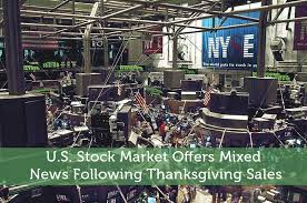 u s stock market offers mixed news following thanksgiving sales