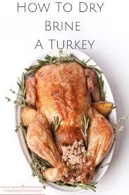 why brine turkey thanksgiving best 25 how to brine turkey ideas on pinterest traeger turkey