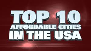Cheapest State Top 10 Most Affordable Cities In The Usa 2014 Youtube