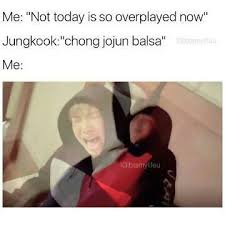 Not Today Meme - bts not today mv memes army s amino