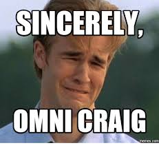 Craig Meme - sincerely omni craig memescom omny meme on me me