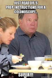 Meal Prep Meme - just read dr s prep instructions for a colonoscopy super