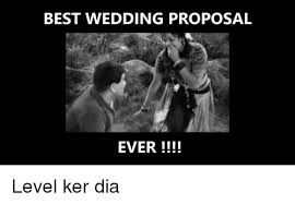 Meme Wedding Proposal - best wedding proposal ever level ker dia meme on me me