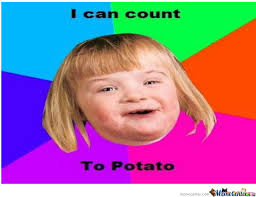 Count To Potato Meme - i can count to potato by novanerd meme center
