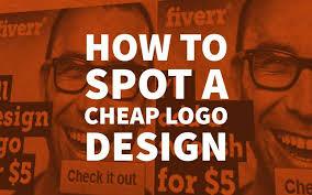 cheap logo design how to spot a cheap logo design don t buy cheap logos