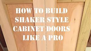 how to build shaker style kitchen cabinets how to build shaker style cabinet doors like a pro