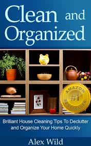 buy organization brilliant house cleaning tips to de clutter and