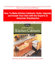 how to install your own cabinets pdfmobiepub how to make kitchen cabinets build upgrade