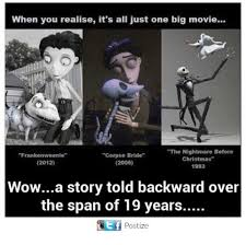 Nightmare Before Christmas Meme - when you realise it s all just one big movie the nightmare before