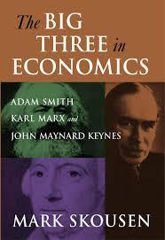 big three in economics adam smith karl marx and john maynard