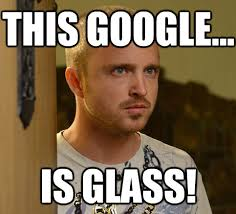 Jailbreak Meme - google glass jailbroken still awkward and unaffordable ocean