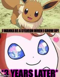 Sylveon Meme - submission for mr awesome55 s sylveon meme week extended imgflip