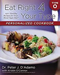 amazon com eat right 4 your type personalized cookbook type o