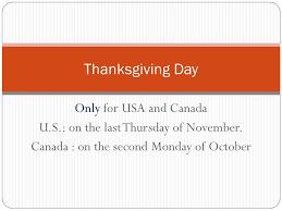 only for usa and canada u s on the last thursday of november