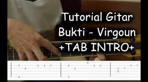 tutorial gitar lagu virgoun bukti belajar gitar bukti virgoun tab intro youtube
