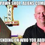 Pawn Shop Meme - ricks pawn shop meme generator imgflip