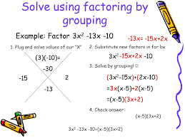 factoring quadratics using x box method and factor by grouping