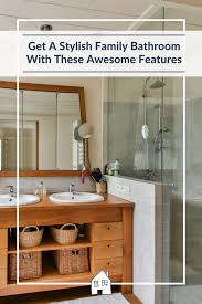 get a stylish family bathroom with these awesome features