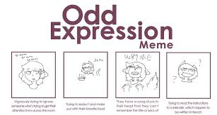Expressions Meme - odd expressions meme by pierrcy on deviantart