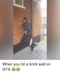 Brick Wall Meme - 25 best memes about brick wall brick wall memes
