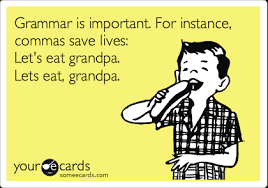 Comma Meme - grammar is important for instance commas save lives let s eat