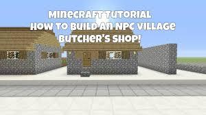 minecraft tutorial how to build an npc village butcher u0027s shop