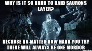 Mordor Meme - shadow of mordor lord of the rings joke meme on imgur